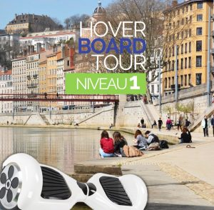 Hoverboard Tour Lyon Niveau 1